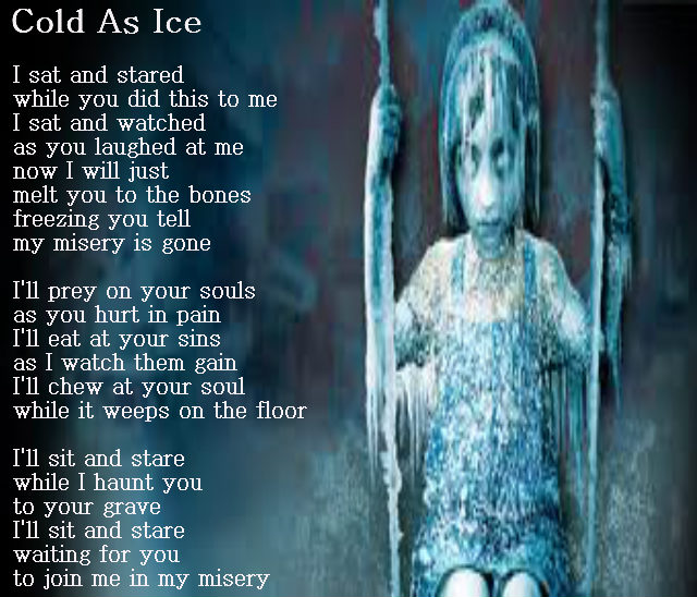 Cold as ice (creepy)