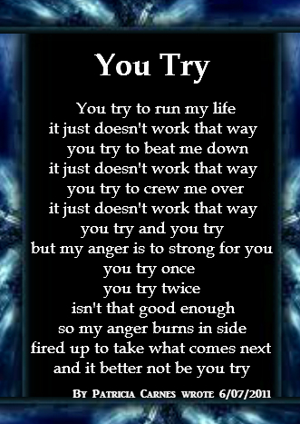 You Try - Anger Poems - What makes you angry?