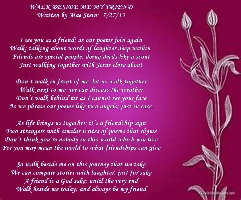 WALK BESIDE ME MY FRIEND - Poems about Friendship
