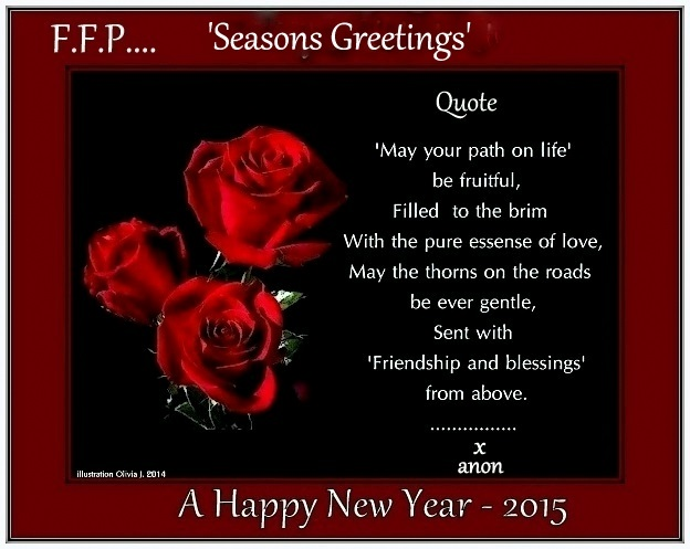 Best wishes seasons greetings to all ffp all types of poetry thanks friends for your support and prayers all going well on the home front at the moment its looking good heres to a wonderful new year 2015 m4hsunfo