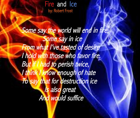 http://forums.familyfriendpoems.com/files/WhatYouNeverKnew/2012315124622_Fire_and_Ice.jpeg