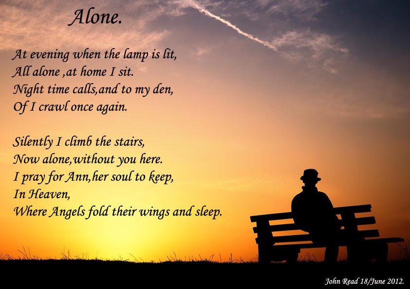 a review of the poem alone in this world Alone in this world- poem alone in this world i am scared and sad i have no where to go, where i am cared for alone in this world i wonder alone.